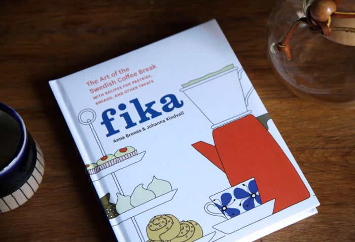 Fika The Art of the Swedish Coffee Break by Anna Brones and Johanna Kindvall