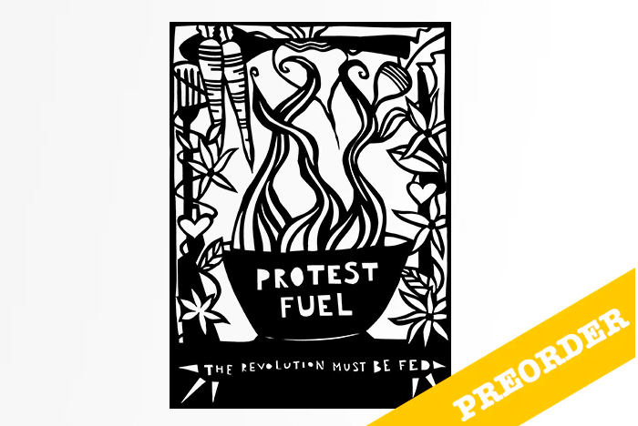 Protest Fuel: The Revolution Must Be Fed